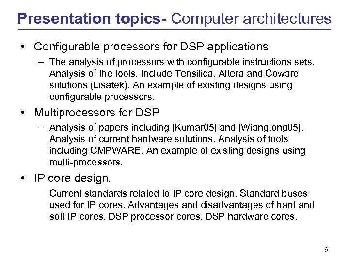 Presentation topics- Computer architectures • Configurable processors for DSP applications – The analysis of