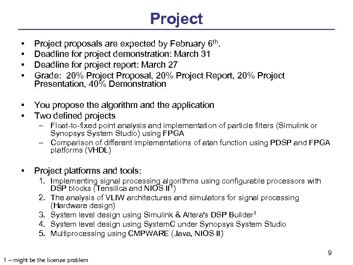 Project • • Project proposals are expected by February 6 th. Deadline for project