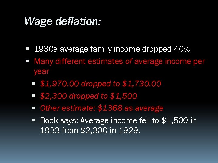 Wage deflation: 1930 s average family income dropped 40% Many different estimates of average
