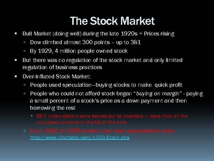 The Stock Market Bull Market (doing well) during the late 1920 s = Prices