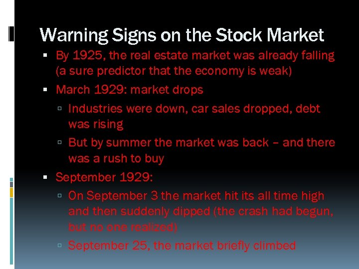 Warning Signs on the Stock Market By 1925, the real estate market was already