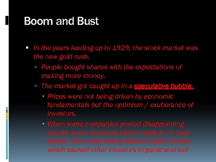 Boom and Bust In the years leading up to 1929, the stock market was