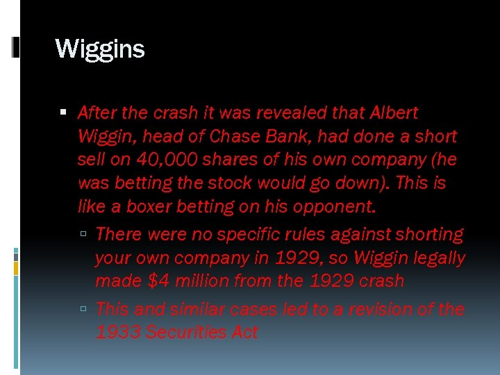 Wiggins After the crash it was revealed that Albert Wiggin, head of Chase Bank,