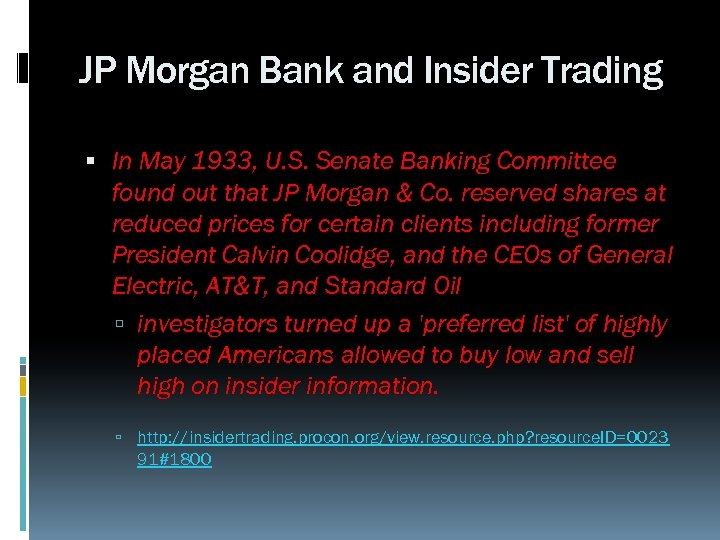 JP Morgan Bank and Insider Trading In May 1933, U. S. Senate Banking Committee