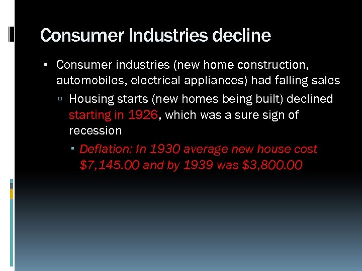 Consumer Industries decline Consumer industries (new home construction, automobiles, electrical appliances) had falling sales