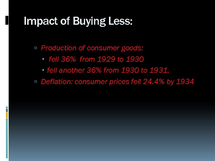 Impact of Buying Less: Production of consumer goods: fell 36% from 1929 to 1930