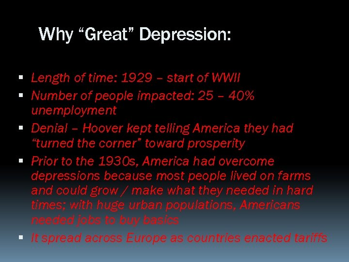"""Why """"Great"""" Depression: Length of time: 1929 – start of WWII Number of people"""