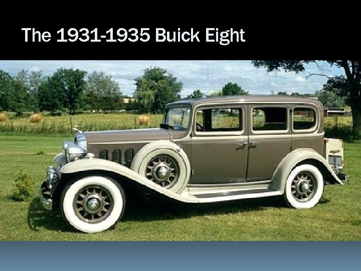 The 1931 -1935 Buick Eight