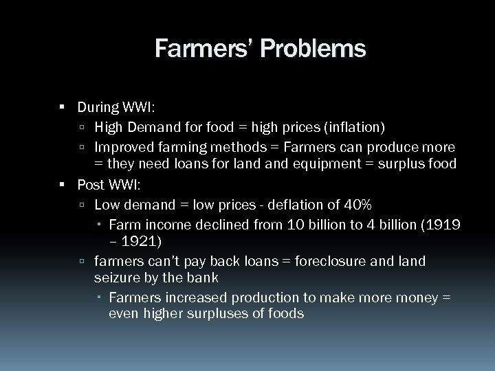 Farmers' Problems During WWI: High Demand for food = high prices (inflation) Improved farming