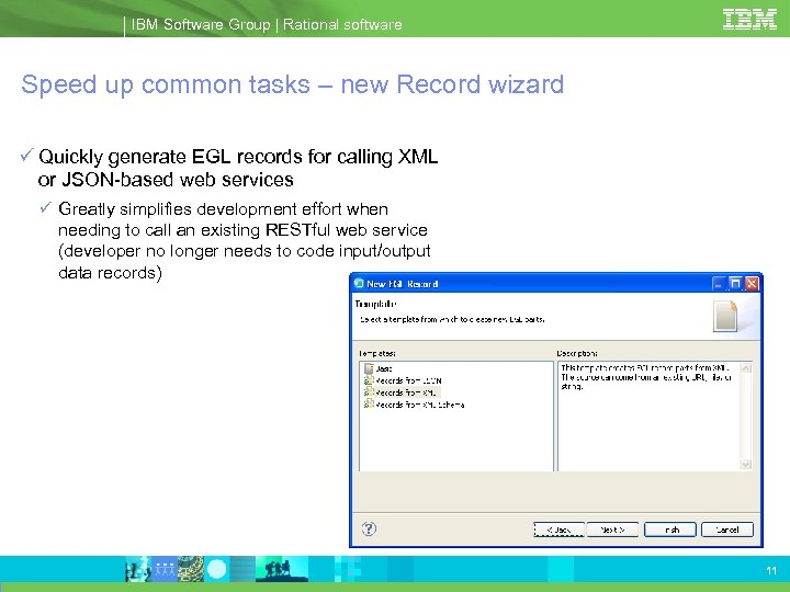 IBM Software Group | Rational software Speed up common tasks – new Record wizard