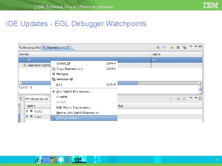 IBM Software Group | Rational software IDE Updates - EGL Debugger Watchpoints 17