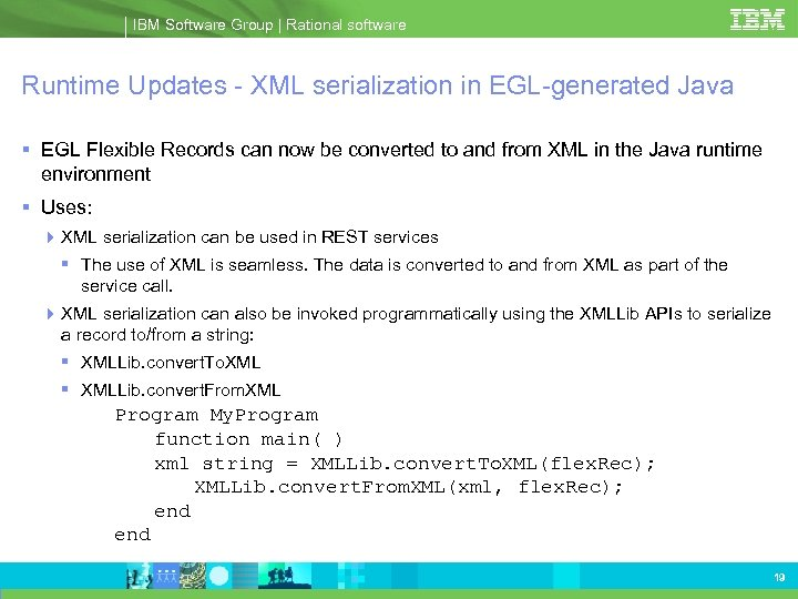 IBM Software Group | Rational software Runtime Updates - XML serialization in EGL-generated Java