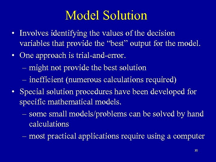 Model Solution • Involves identifying the values of the decision variables that provide the
