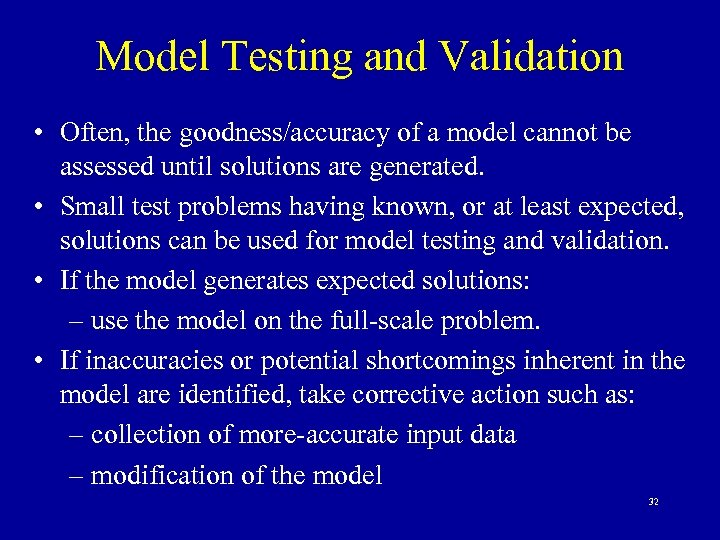 Model Testing and Validation • Often, the goodness/accuracy of a model cannot be assessed