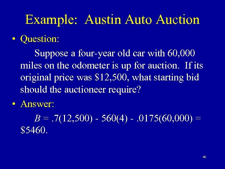 Example: Austin Auto Auction • Question: Suppose a four-year old car with 60, 000