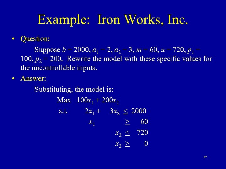Example: Iron Works, Inc. • Question: Suppose b = 2000, a 1 = 2,