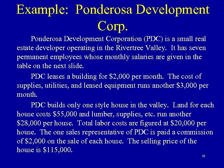 Example: Ponderosa Development Corporation (PDC) is a small real estate developerating in the Rivertree