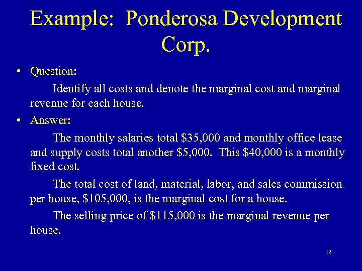 Example: Ponderosa Development Corp. • Question: Identify all costs and denote the marginal cost