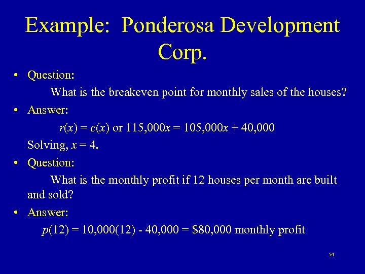 Example: Ponderosa Development Corp. • Question: What is the breakeven point for monthly sales