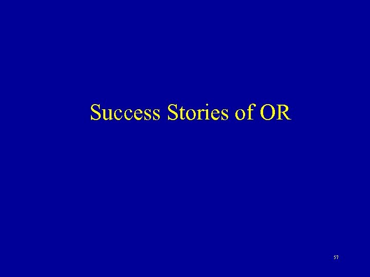 Success Stories of OR 57