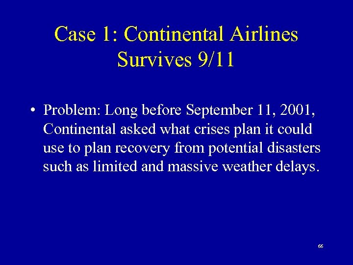 Case 1: Continental Airlines Survives 9/11 • Problem: Long before September 11, 2001, Continental