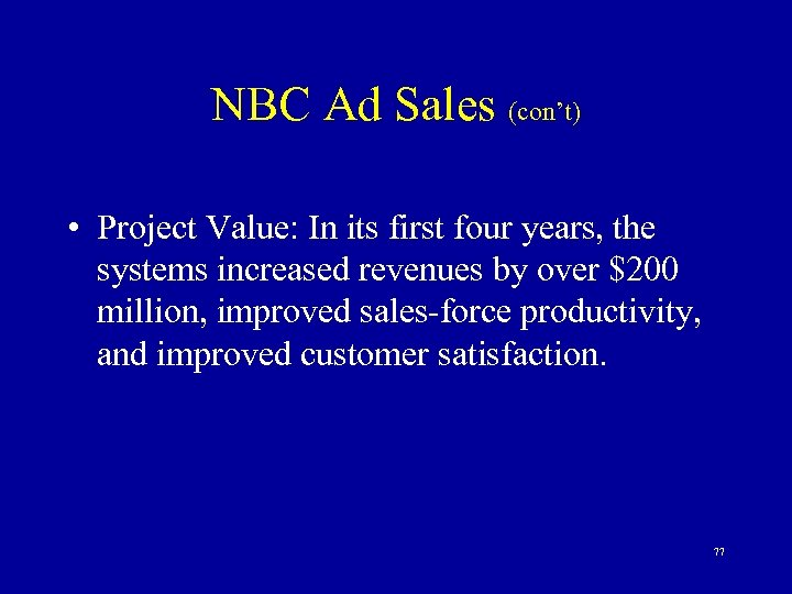 NBC Ad Sales (con't) • Project Value: In its first four years, the systems