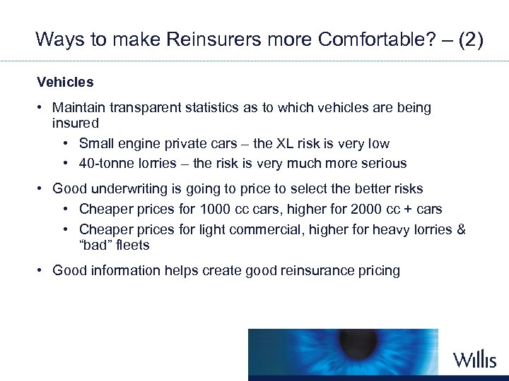 Ways to make Reinsurers more Comfortable? – (2) Vehicles • Maintain transparent statistics as