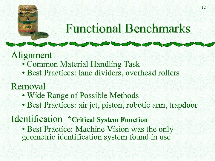 12 Functional Benchmarks Alignment • Common Material Handling Task • Best Practices: lane dividers,