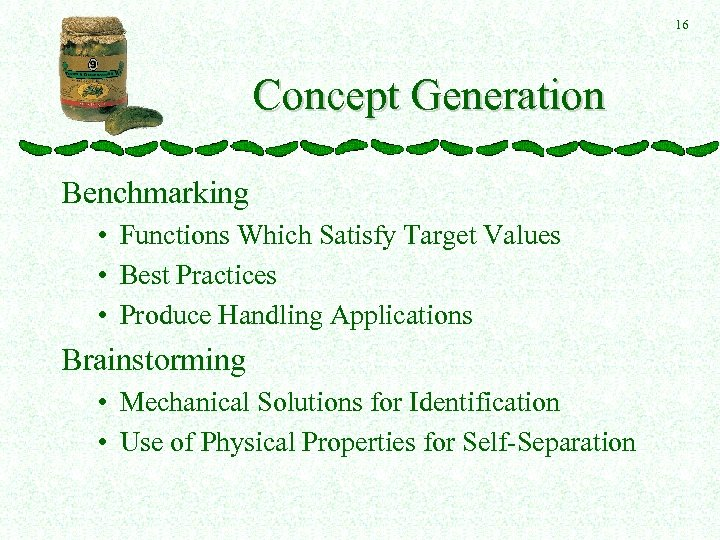16 Concept Generation Benchmarking • Functions Which Satisfy Target Values • Best Practices •