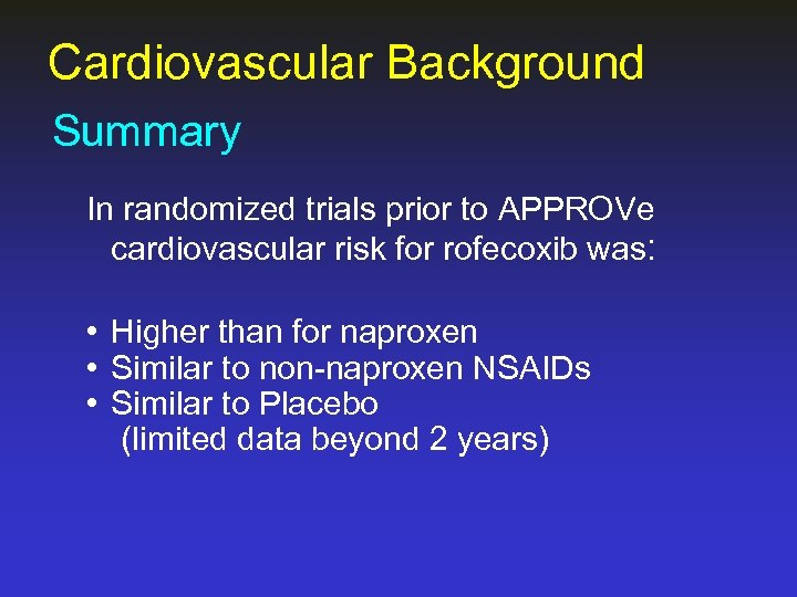 Cardiovascular Background Summary In randomized trials prior to APPROVe cardiovascular risk for rofecoxib was: