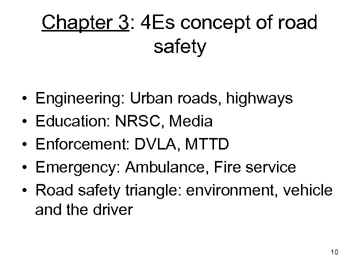 Chapter 3: 4 Es concept of road safety • • • Engineering: Urban roads,