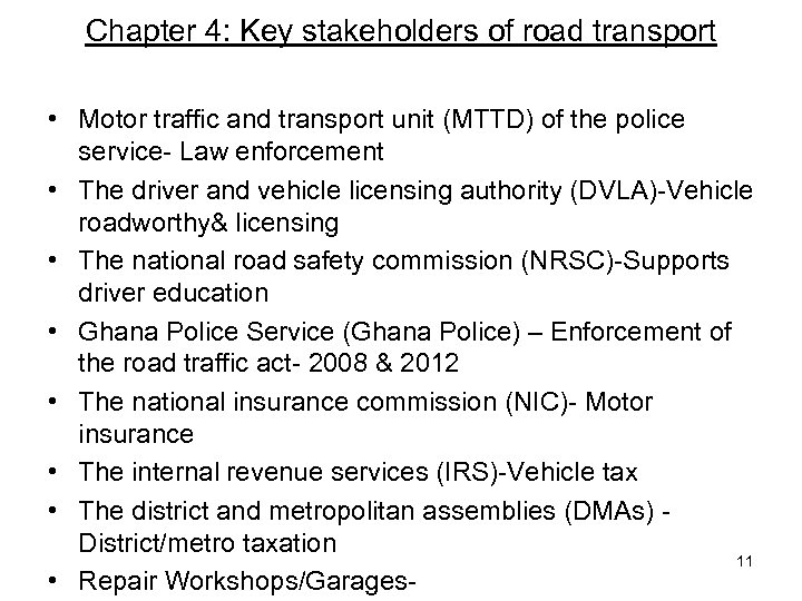 Chapter 4: Key stakeholders of road transport • Motor traffic and transport unit (MTTD)