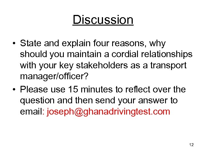 Discussion • State and explain four reasons, why should you maintain a cordial relationships