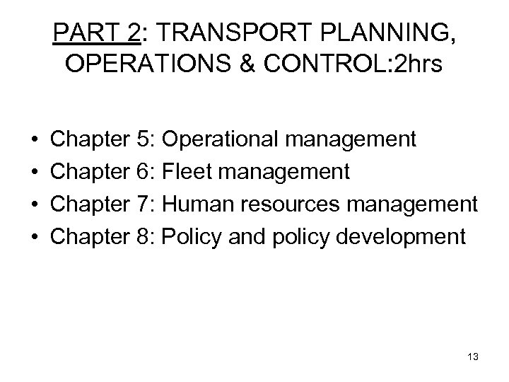 PART 2: TRANSPORT PLANNING, OPERATIONS & CONTROL: 2 hrs • • Chapter 5: Operational