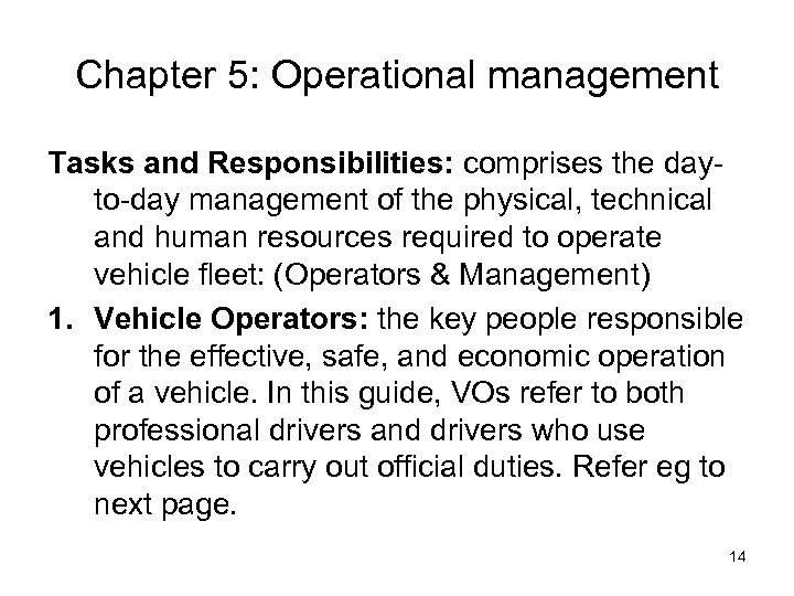 Chapter 5: Operational management Tasks and Responsibilities: comprises the dayto-day management of the physical,