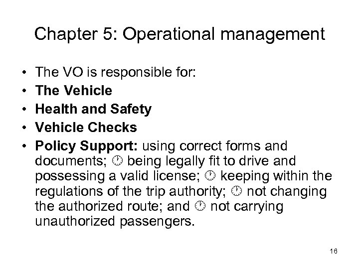 Chapter 5: Operational management • • • The VO is responsible for: The Vehicle
