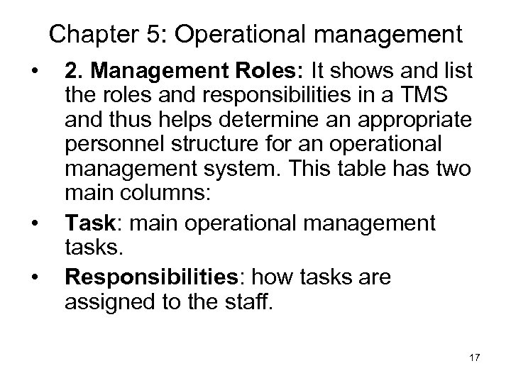 Chapter 5: Operational management • • • 2. Management Roles: It shows and list