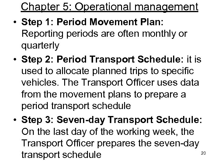 Chapter 5: Operational management • Step 1: Period Movement Plan: Reporting periods are often