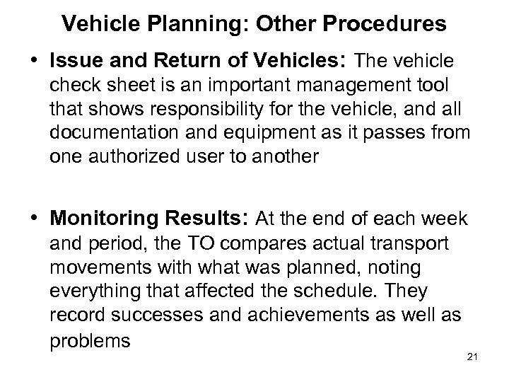 Vehicle Planning: Other Procedures • Issue and Return of Vehicles: The vehicle check sheet