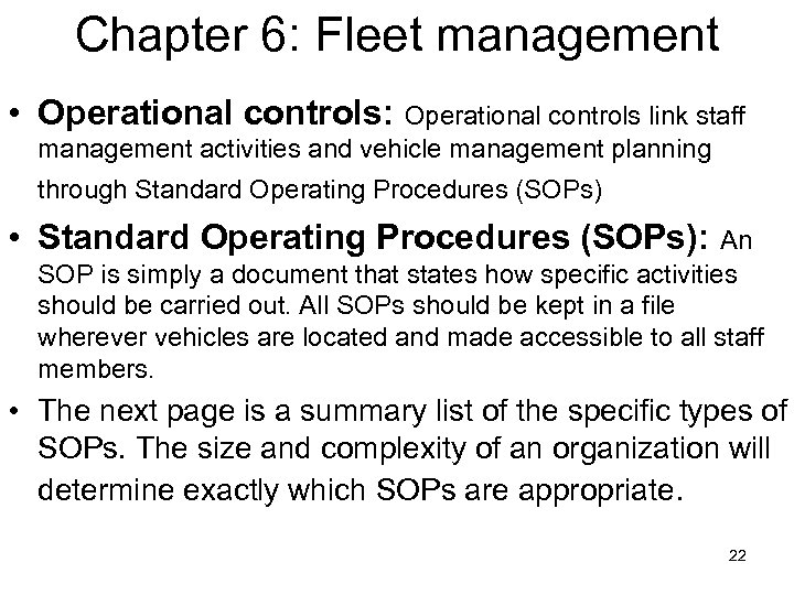 Chapter 6: Fleet management • Operational controls: Operational controls link staff management activities and