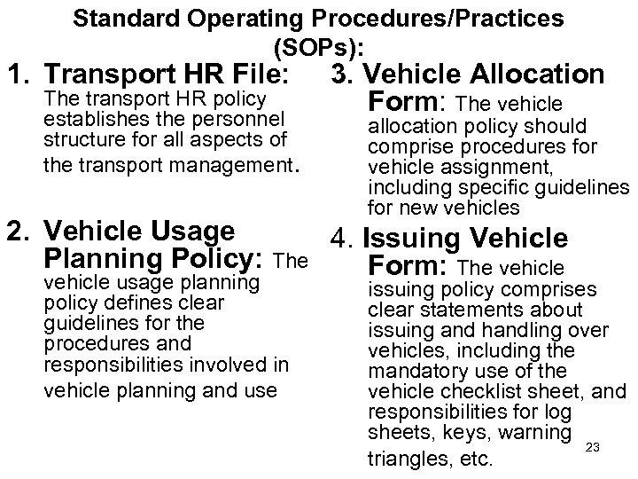 Standard Operating Procedures/Practices (SOPs): 1. Transport HR File: The transport HR policy establishes the