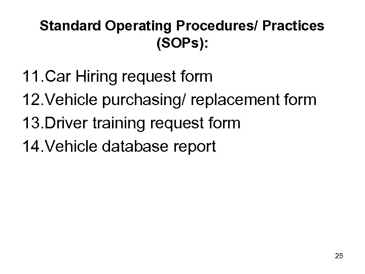 Standard Operating Procedures/ Practices (SOPs): 11. Car Hiring request form 12. Vehicle purchasing/ replacement