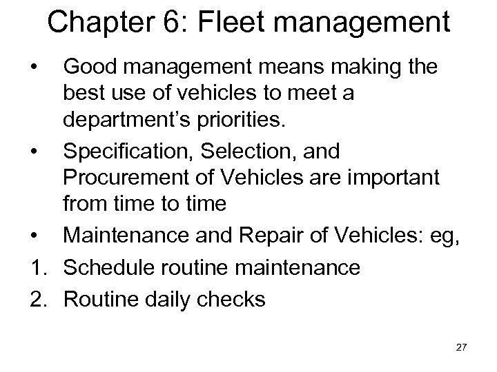 Chapter 6: Fleet management • Good management means making the best use of vehicles