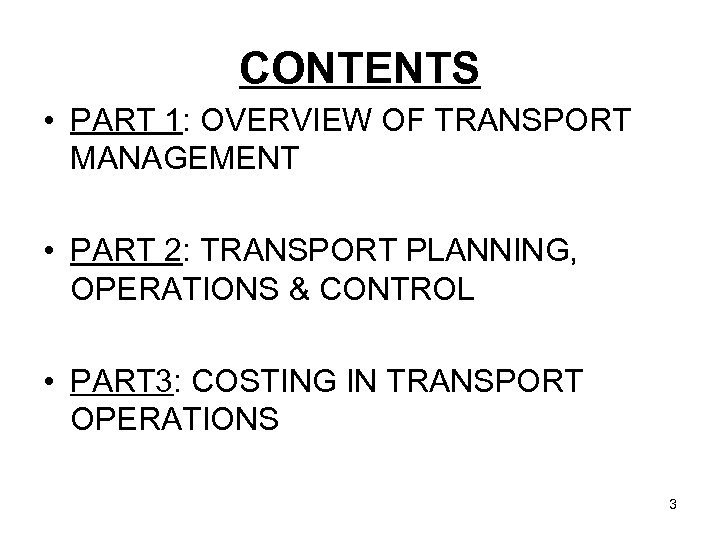CONTENTS • PART 1: OVERVIEW OF TRANSPORT MANAGEMENT • PART 2: TRANSPORT PLANNING, OPERATIONS
