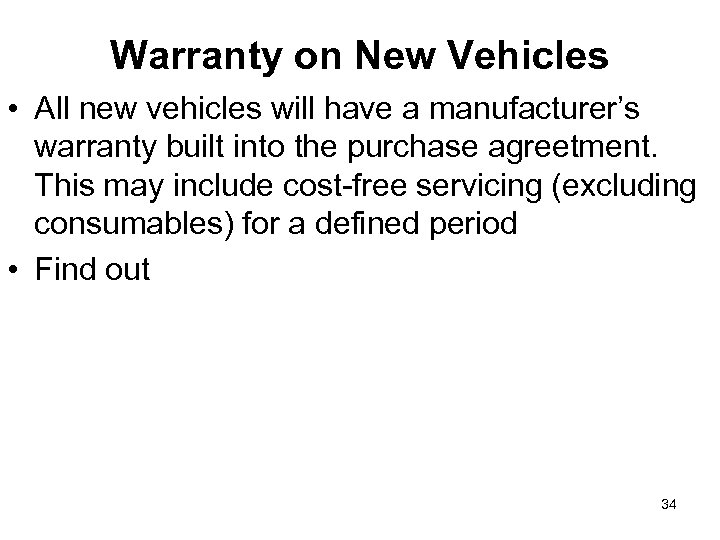 Warranty on New Vehicles • All new vehicles will have a manufacturer's warranty built