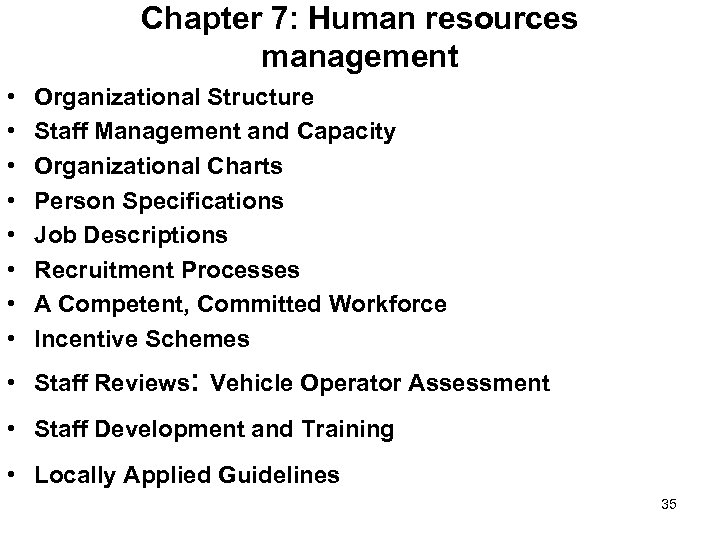 Chapter 7: Human resources management • • Organizational Structure Staff Management and Capacity Organizational