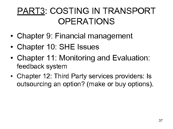 PART 3: COSTING IN TRANSPORT OPERATIONS • Chapter 9: Financial management • Chapter 10:
