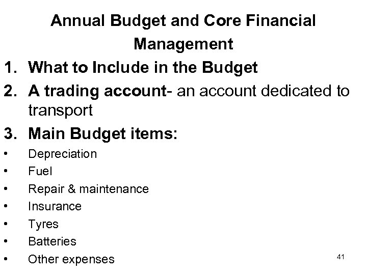 Annual Budget and Core Financial Management 1. What to Include in the Budget 2.