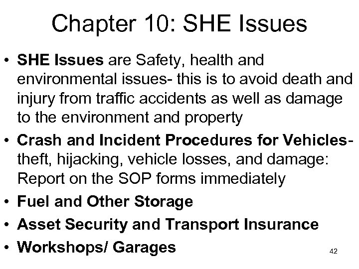 Chapter 10: SHE Issues • SHE Issues are Safety, health and environmental issues- this