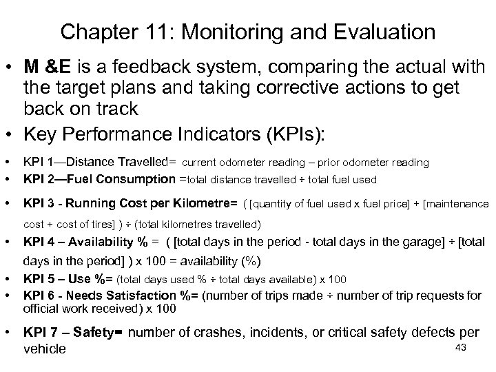 Chapter 11: Monitoring and Evaluation • M &E is a feedback system, comparing the